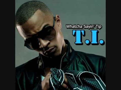 T.I. - Whatcha Sayin' Tip [HQ]