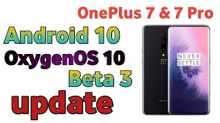 OnePlus 7 & 7 Pro Receive Android 10-based OxygenOS Open Beta update| OnePlus 7&7Pro update