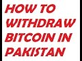 How To Withdraw Money From Bitcoin in pakistan - Bitcoin ...