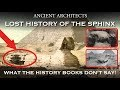 Lost History of The Great Sphinx of Egypt: What The History Books Don't say | Ancient Egypt