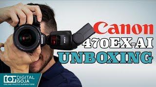 Canon Speedlite 470 EX-AI Flash   Unboxing