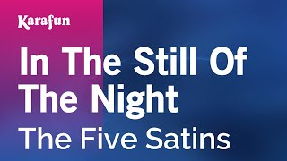 Karaoke In The Still Of The Night - The Five Satins *