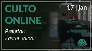 Discípulos de Jesus, sal da terra - Pr. Jaldeir - 17/01/2021