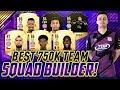BEST 750K TEAM FOR FUT CHAMPIONS! SQUAD BUILDER FIFA 18 ULTIMATE TEAM!