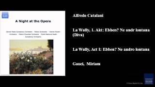 Video Alfredo Catalani, La Wally, 1. Akt: Ebben? Ne andrò lontana (Diva) download MP3, 3GP, MP4, WEBM, AVI, FLV Agustus 2018
