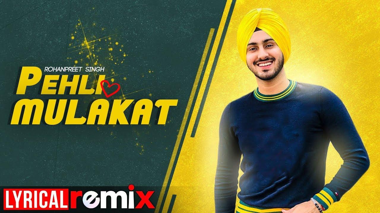 Pehli Mulakat Lyrical Remix Rohanpreet Singh Latest Punjabi Songs 2019 Speed Records Youtube