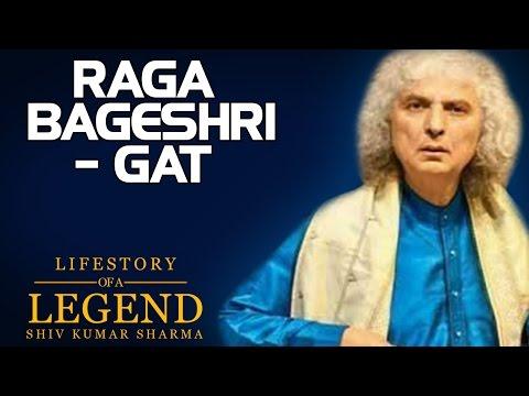 Raga Bageshri- Gat ( Album: Lifestory Of A Legend, Shiv Kumar Sharma )