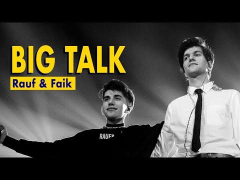 BIG TALK   Rauf & Faik: «Мы не пьём, не материмся. Да, мы другие»