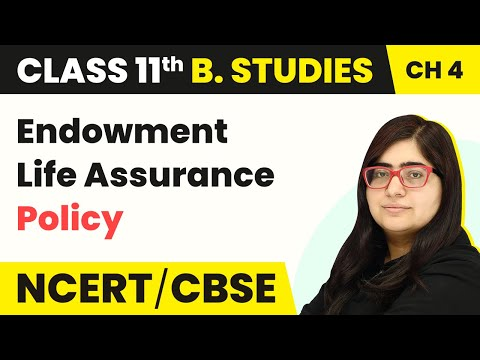 Endowment Life Assurance Policy - Business Services | Class 11 Business Studies
