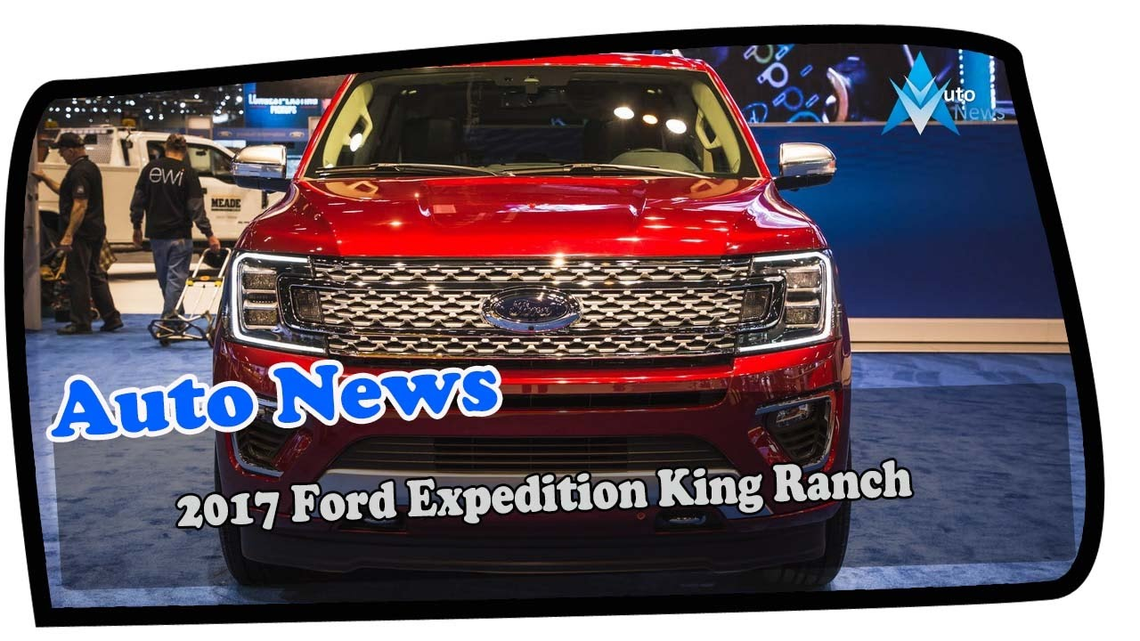Nice One !!! 2018 Ford Expedition King Ranch Price & Spec - YouTube