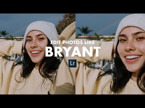 How to edit your photos like BRYANT