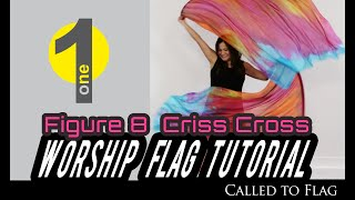Worship Dance Flags Tutorial:  Figure 8 Criss-Cross //  Variation 1 // Ft Claire CALLED TO FLAG