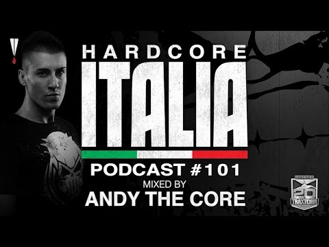 Hardcore Italia - Podcast #101 - Mixed by Andy The Core