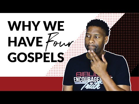 Why Do We Have Four Gospels?