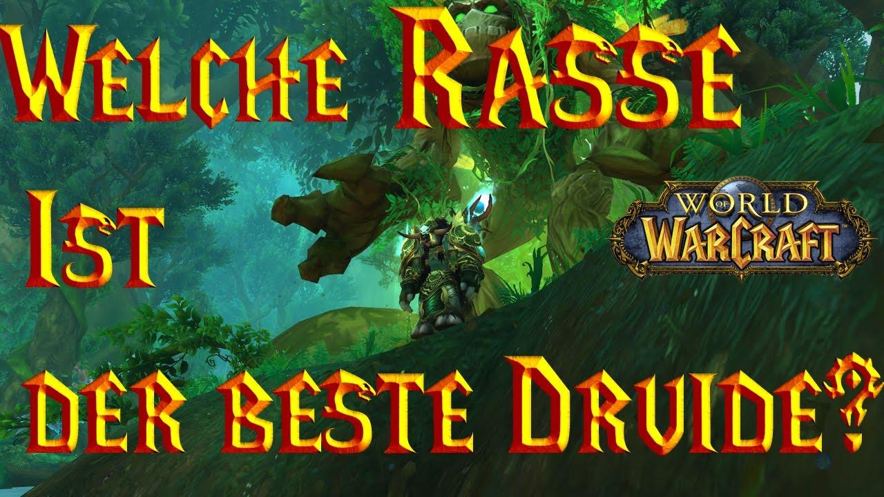 Welche Rasse Ist Der Beste Druide World Of Warcraft Legion