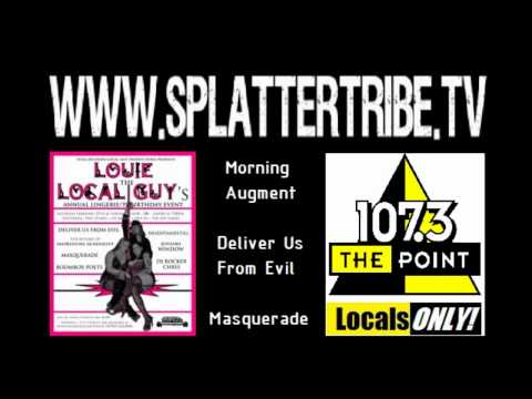 Louie The Local Guy Production 107.3 The Point 'Locals Only' www.splattertribe.tv