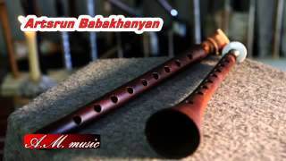 Artsrun Babakhanyan - Azgayin pareri sharan /zurna/