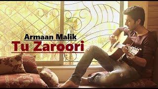 Armaan Malik Tu Zaroori Cover Zid Sunidhi Chauhan Sharib-Toshi Lyrics Hindi Song.mp3