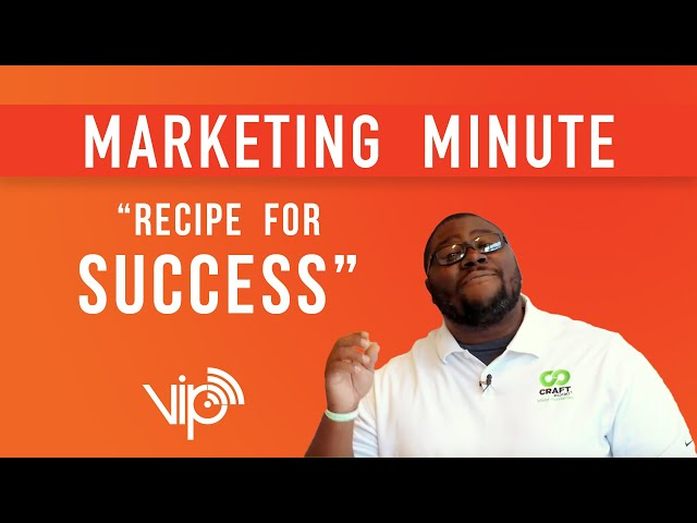 THE RECIPE FOR SUCCESS [ Marketing Minutes ]