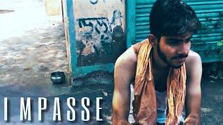 'IMPASSE' A Short Film   Directed By Harshal Mehra For IFP 2018  Ft. Kanav, Itika & Khush   Full HD