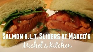 Salmon B.L.T. Sliders at Marcos - Show 33