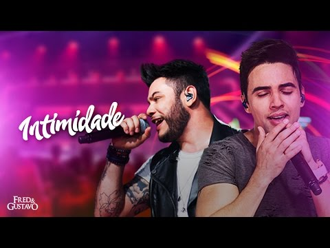 Fred & Gustavo - Intimidade (Clipe Oficial)