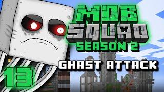 Mob Squad - Ghast Attack! - Season 2 Finale Ep.13
