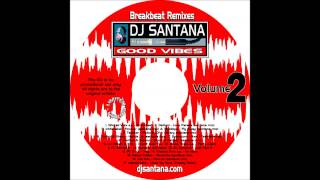 DJ Santana - Good Vibes : Volume 2 - I Can't Hear You