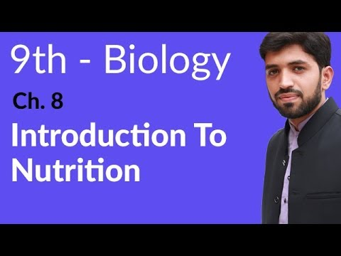 Matric part 1, Introduction to Nutrition - ch 8 Nutrition- 9th Class Biology
