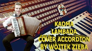 Kaoma - Lambada cover Accordion, Akkordeon, Accordeon, Acordeon, Akordeon by Wojtek Zięba (HD)