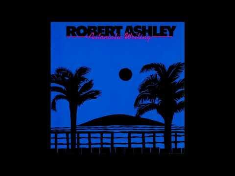 Robert Ashley – Automatic Writing (full album)