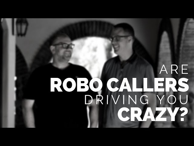 What's up with all the RoboCalls and Spam Callers?