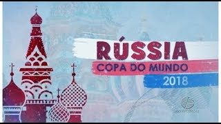 Copa 2018 - Músicas da Copa - 14.06.2018