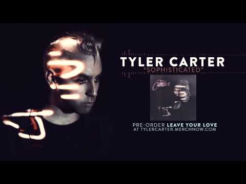 Tyler Carter - Sophisticated