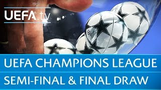 Watch full UEFA Champions League semi-final and final draw
