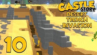 Castle Story Invasion on Desert Trench - Part 10 - TRENCHES ARE THE NEW WALLS