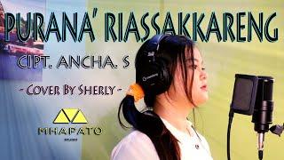 Download lagu PURANA RIASSAKKARENG - CIPT. ANCHA. S (COVER) SHERLY