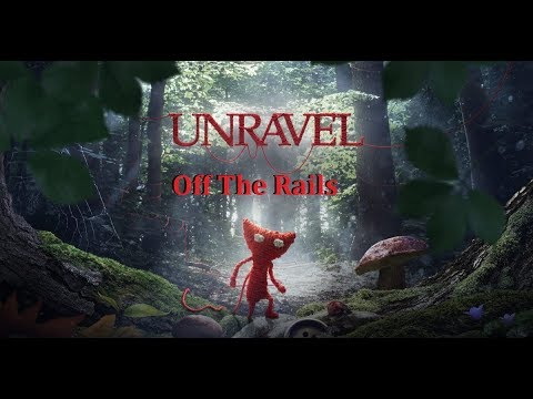 Unravel - Off The Rails