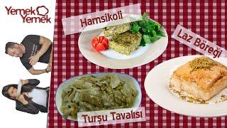 Türkler Karadeniz Yemeklerini Denerse: Hamsikoli, Turşu tavalısı, Laz böreği