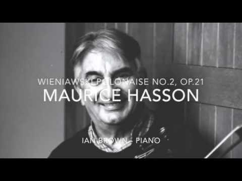 Maurice Hasson - Wieniawski Polonaise No.2 in A, Op.21
