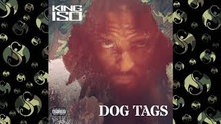 King ISO - Dog Tags - NEW OFFICIAL AUDIO
