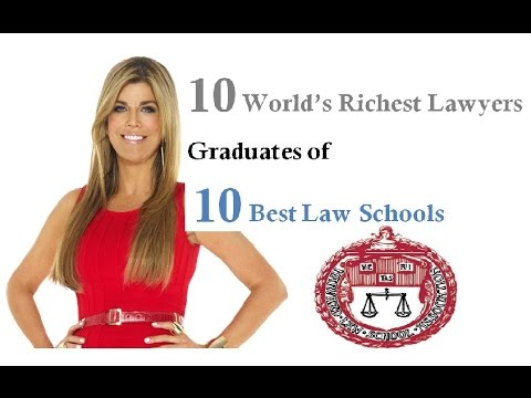 Top 10 Richest Lawyers In The World Graduates of Best 10 Law Schools