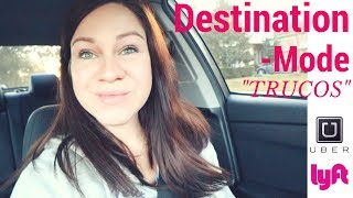 """Aprende a Utilizar el """"Destination Mode"""" Trucos de Uber Y Lyft"""