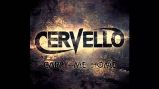 Cervello Carry Me Home