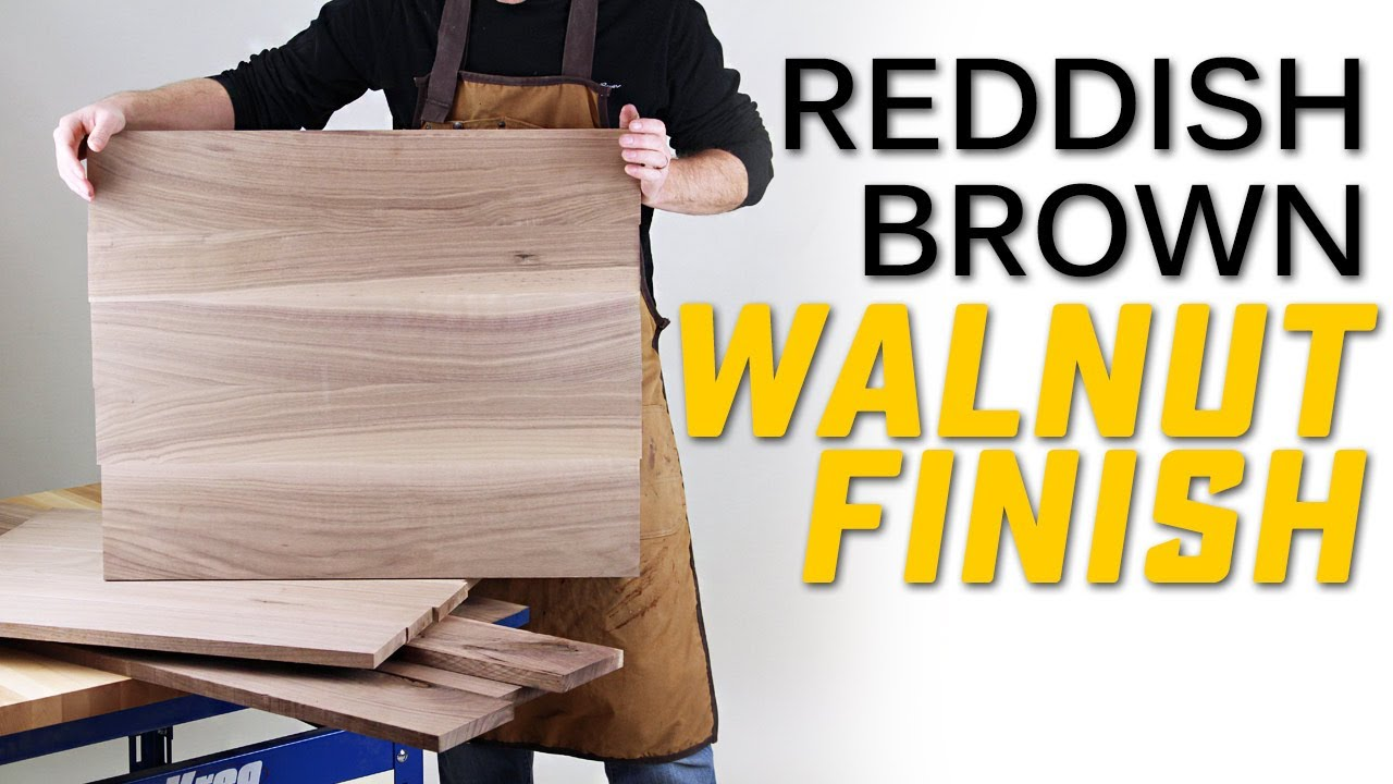 Finishing Walnut 4 Steps To Create A Beautiful Reddish Brown Wood Finish