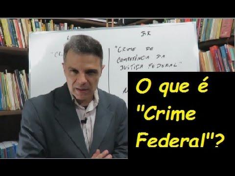 """O que é """"Crime Federal""""?  - É isso!"""