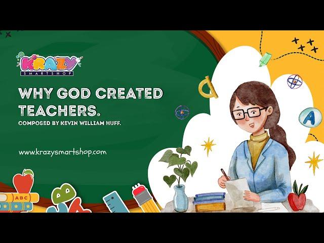 Happy Teacher's day   Why God created teachers   Kevin William Huff.