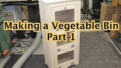 Making a Vegetabe Bin Part 1