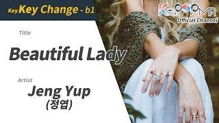 Beautiful Lady - Jeng Yup (b1 Ver.)ㆍBeautiful Lady 정엽 [K-POP MR★Musicen]