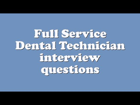 Full Service Dental Technician interview questions - YouTube
